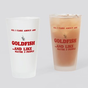 All I care about are Goldfish Drinking Glass