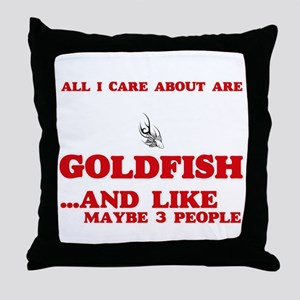 All I care about are Goldfish Throw Pillow