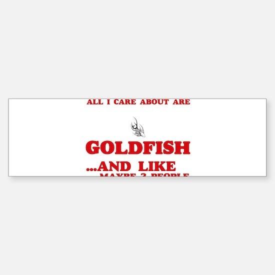 All I care about are Goldfish Bumper Bumper Bumper Sticker