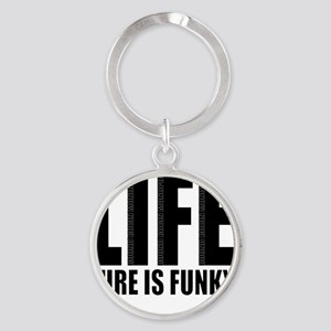 Life is Funky Round Keychain