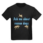Ask Me About Rescue Dogs Kids Dark T-Shirt