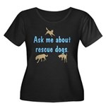 Ask Me About Rescue Dogs Women's Plus Size Scoop N