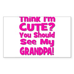 Think I'm Cute? Grandpa Pink Rectangle Decal