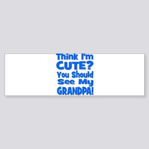 Think I'm Cute? Grandpa Blue Bumper Sticker