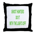 Ghost Hunters Do It Throw Pillow