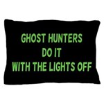 Ghost Hunters Do It Pillow Case