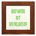 Ghost Hunters Do It Framed Tile