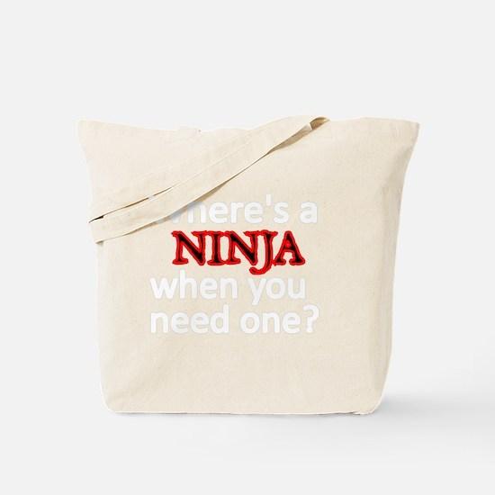 WHERES A NINJA WHEN YOU NEED ONE 2 Tote Bag