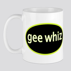 Gee whiz Mug