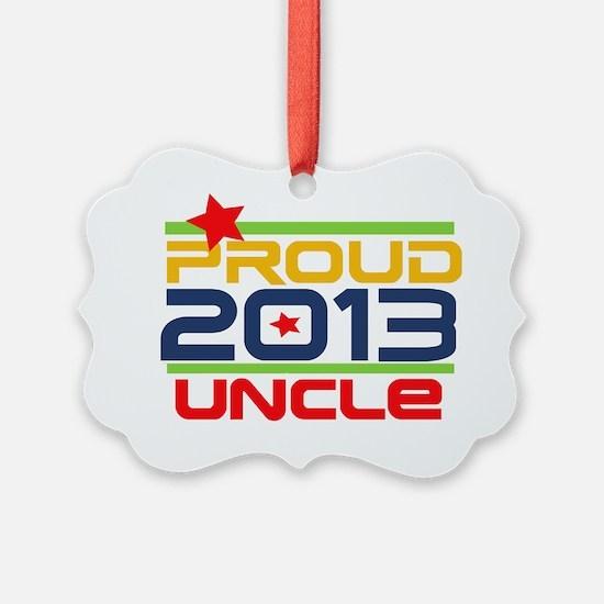 2013 Proud Uncle Ornament