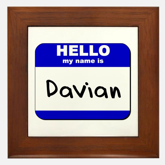 hello my name is davian  Framed Tile
