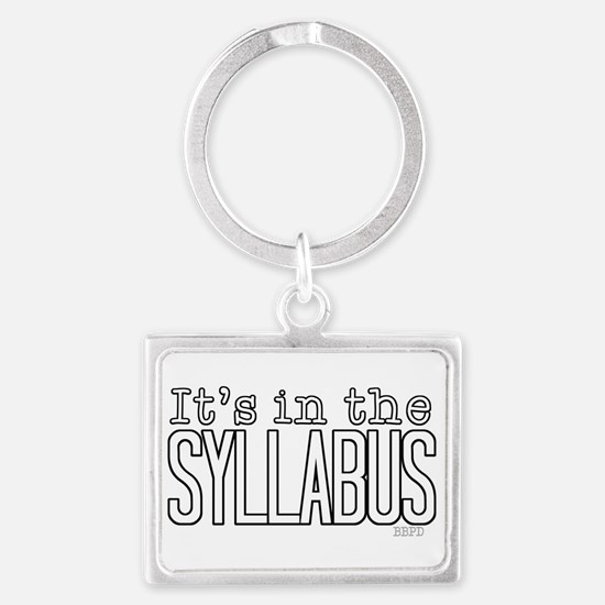 Its in the Syllabus Keychains
