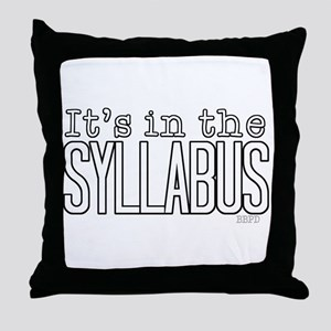 Its in the Syllabus Throw Pillow