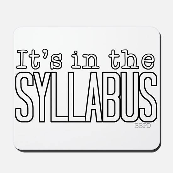 Its in the Syllabus Mousepad
