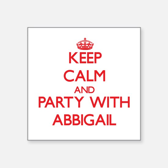 Keep Calm and Party with Abbigail Sticker