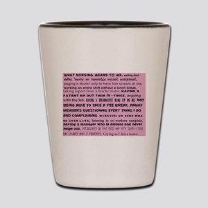 what nursing means to me pink Shot Glass