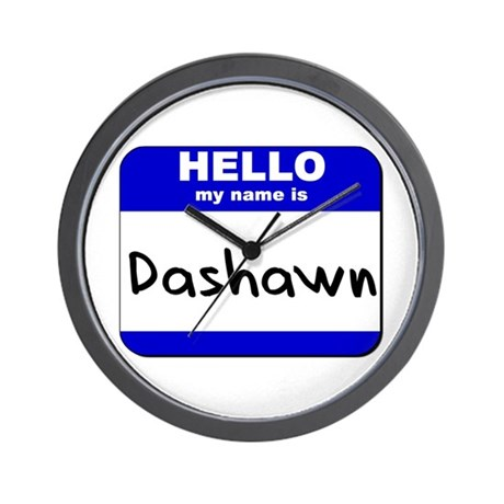 hello my name is dashawn Wall Clock
