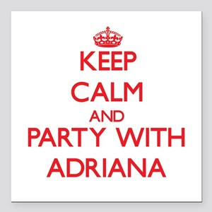 Keep Calm and Party with Adriana Square Car Magnet