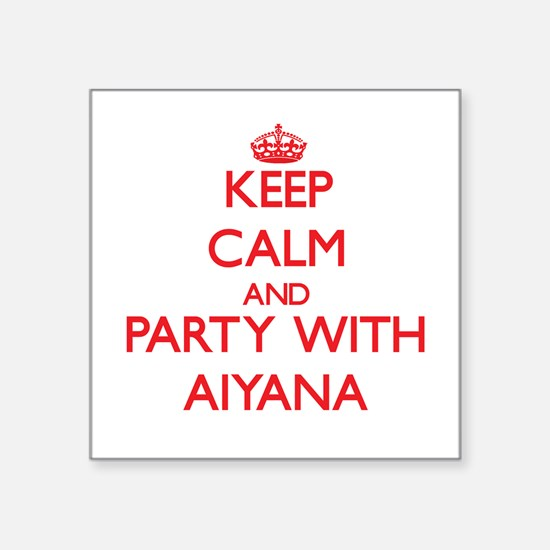 Keep Calm and Party with Aiyana Sticker