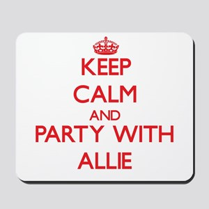 Keep Calm and Party with Allie Mousepad