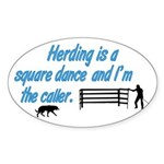 Herding Is A Dance Oval Sticker