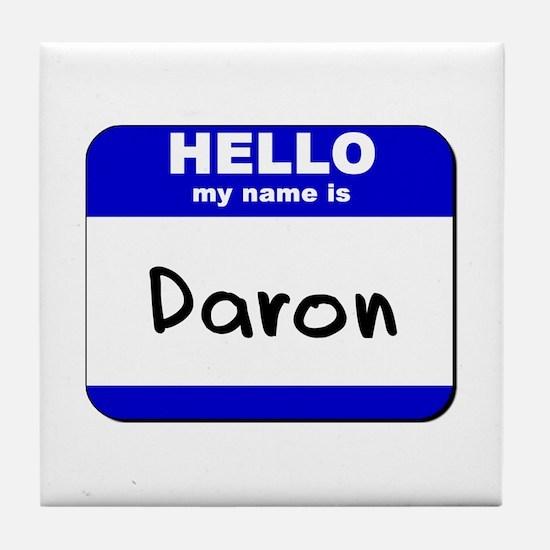 hello my name is daron  Tile Coaster