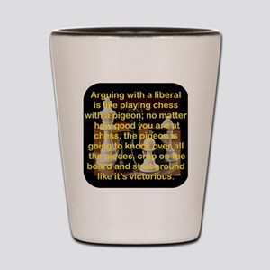 ARGUING WITH A LIBERAL IS LIKE Shot Glass