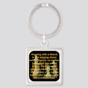 ARGUING WITH A LIBERAL IS LIKE Square Keychain