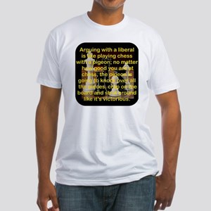 ARGUING WITH A LIBERAL IS LIKE Fitted T-Shirt