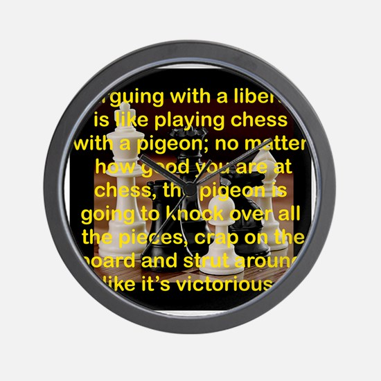 ARGUING WITH A LIBERAL IS LIKE Wall Clock