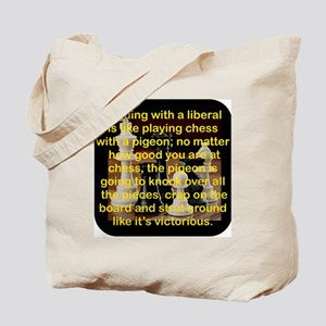 ARGUING WITH A LIBERAL IS LIKE Tote Bag