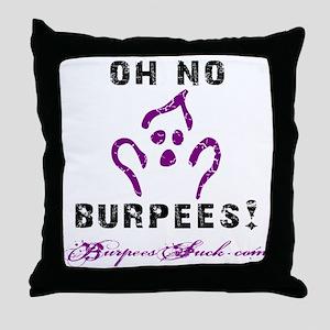 OH NO BURPEES - WHITE Throw Pillow
