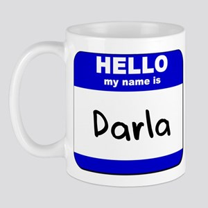hello my name is darla  Mug