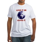Love It or Leave It Fitted T-Shirt