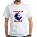 Love It or Leave It White T-Shirt
