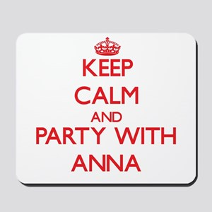 Keep Calm and Party with Anna Mousepad