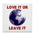 Love It or Leave It Tile Coaster
