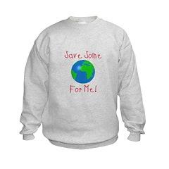 Save Some For Me Sweatshirt