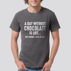 Day Without Chocolate Mens Comfort Colors Shirt
