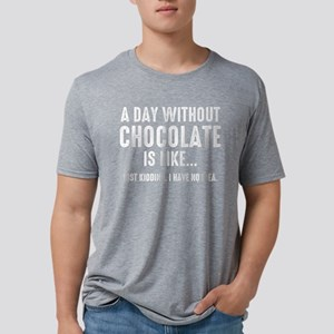 Day Without Chocolate Mens Tri-blend T-Shirt