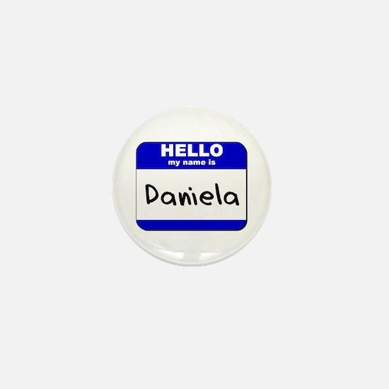 hello my name is daniela Mini Button