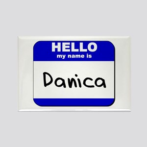 hello my name is danica Rectangle Magnet