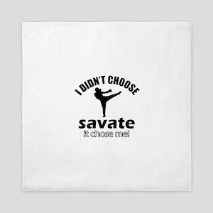 I didn't choose savate Queen Duvet