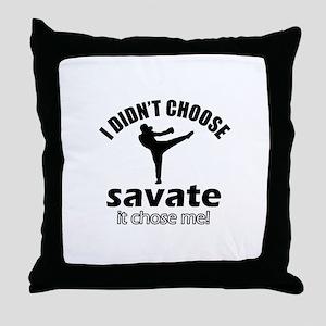 I didn't choose savate Throw Pillow