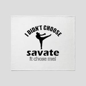 I didn't choose savate Throw Blanket
