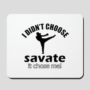 I didn't choose savate Mousepad