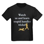 Stupid Handler Tricks Kids Dark T-Shirt