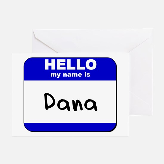 hello my name is dana  Greeting Cards (Package of