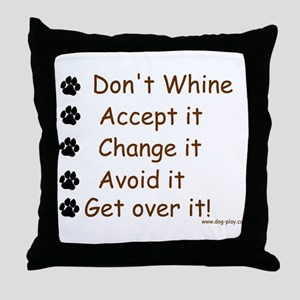 Don't Whine Throw Pillow