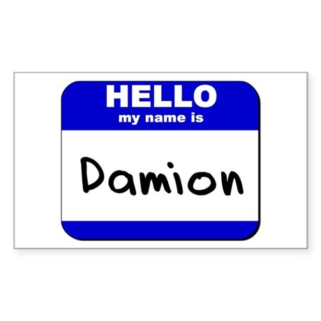 hello my name is damion Rectangle Sticker